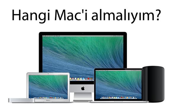 Hangi Mac'i almalıyım?